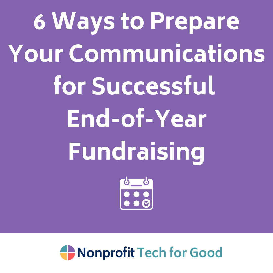 6 Ways to Prepare Your Communications for Successful End-of-Year Fundraising